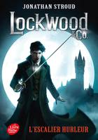 1, Lockwood & Co. - Tome 1, L'escalier hurleur