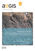 Gathered in Death, Archaeological and Ethnological Perspectives on Collective Burial and Social Organisation