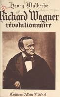 Richard Wagner, révolutionnaire
