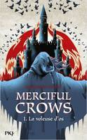 Merciful Crows / La voleuse d'os