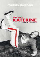 Philippe Katerine, Moments parfaits