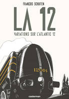 La 12 / variations sur l'Atlantic 12