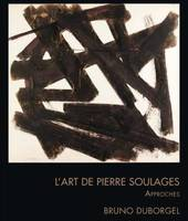 L'art de Pierre Soulages, Approches