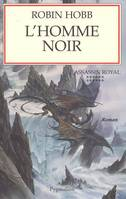 L'assassin royal., 12, L'Homme noir, L'Assassin royal Tome 12