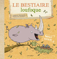 Le bestiaire loufoque / animalis ridiculam