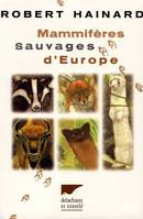 MAMMIFERES SAUVAGES D'EUROPE, insectivores, pinnipèdes... rongeurs