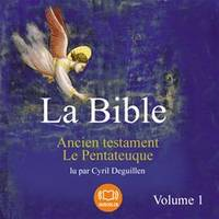 La Bible - Ancien testament - Le Pentateuque - Vol. 1, Livre audio 10 CD MP3