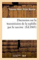 Discussion sur la transmission de la syphilis par la vaccine