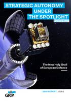 Strategic autonomy under the spotlight, The New Holy Grail of European Defence