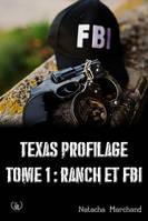 Texas Profilage - Tome 1, Ranch et FBI