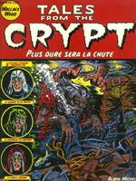 Tales from the crypt., 9, Tales from the crypt - Tome 09, Plus dure sera la chute
