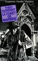 LA FORET DE MARBRE - COLLECTION LE MIROIR OBSCUR N°21., roman