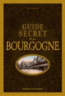 Guide secret de la Bourgogne