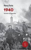 1940 - VERITES ET LEGENDES
