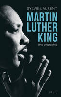 Martin Luther King, Une biographie intellectuelle et politique