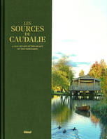 Les Sources de Caudalie (english), A way of life in the heart of the vineyards