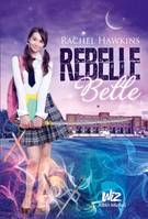 Rebelle Belle - tome 1