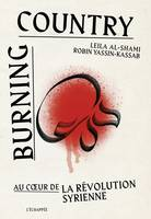 Burning country / au coeur de la révolution syrienne