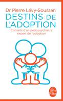 Destins de l'adoption, conseils d'un pédopsychiatre expert de l'adoption