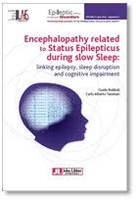 ENCEPHALOPATHY RELATED TO STATUS EPILEPTICUS DURING SLOW SLEEP : - LINKING EPILEPSY, SLEEP DISRUPTIO