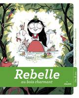 Rebelle au bois charmant
