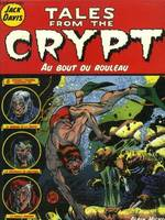 Tales from the crypt., 6, Tales from the crypt - Tome 06, Au bout du rouleau