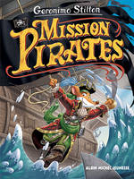 VOYAGE DANS LE TEMPS T11- MISSION PIRATES, Mission pirates