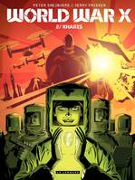 World War X, World War X - Tome 2 - Kharis