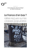 LA FRANCE D'EN BAS ? - IDEES RECUES SUR LES CLASSES POPULAIRES