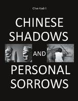 CHINESE SHADOWS AND PERSONAL SORROWS