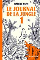 1, LE JOURNAL DE LA JUNGLE 1