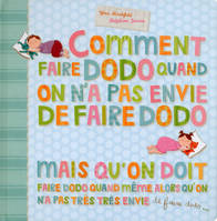 Comment faire dodo quand on n'a pas envie de fairedodo…