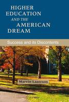 Higher Education and the American Dream, Success and its Discontent