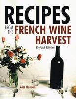 Recipes from the French Wine Harvest: Revised Edition, Anglais