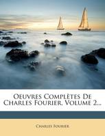 Oeuvres Complètes De Charles Fourier, Volume 2...