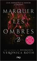 MARQUER LES OMBRES - TOME 2 - VOL02