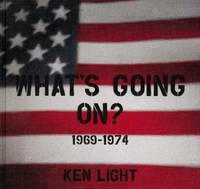 Ken Light What S Going On? 1969 - 1974 /Anglais