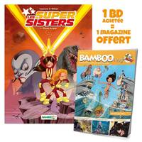 Les Supersisters - tome 01 + Bamboo mag offert, Les Supersisters - tome 01 + Bamboo mag offert