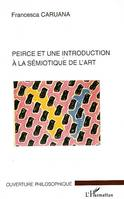 PEIRCE ET UNE INTRODUCTION A LA SEMIOTIQUE DE L'ART