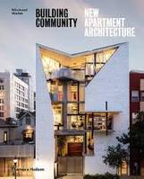 Building community, New apartment architecture