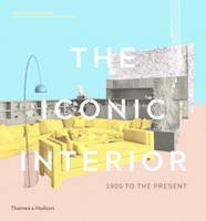 THE ICONIC INTERIOR (NEW EDITION) /ANGLAIS