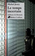 Le temps incertain - NE, roman