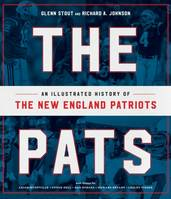 The Pats, An Illustrated History of the New England Patriots