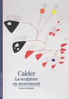 Calder, La sculpture en mouvement