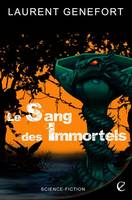 Le sang des immortels - Laurent GENEFORT