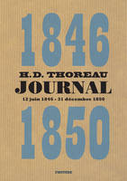 Journal / Henry David Thoreau, 4, Journal : 1846-1850, Volume IV : 12 juin 1846-31 décembre 1850