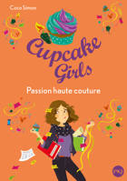 CUPCAKE GIRLS - TOME 18 PASSION HAUTE COUTURE - VOLUME 18