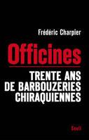 Les Officines, trente ans de barbouzeries chiraquiennes