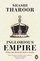 Inglorious Empire, What the British Did to India
