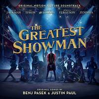 The greatest showman - Benj Pasek, Justin Paul